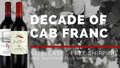 Decade of Cabernet Franc